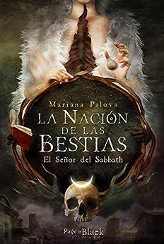 La Nación de las Bestias: El Señor del Sabbath de [Palova, Mariana]