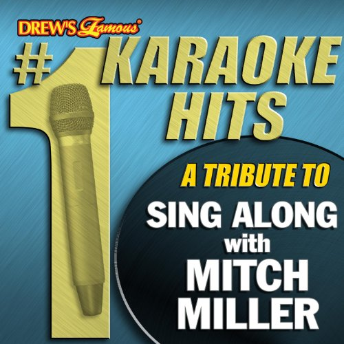 Drew's Famous #1 Karaoke Hits: A Tribute to Sing Along with Mitch Miller (Album Karaoke)