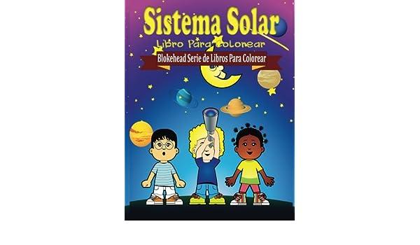 Sistema Solar Libro para Colorear Blokehead Serie de Libros Para Colorear: Amazon.es: Blokehead, El: Libros