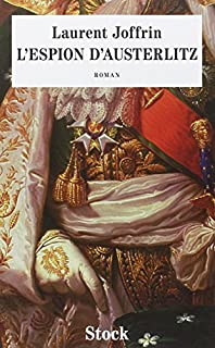 L'espion d'Austerlitz : roman