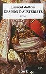 L'espion d'Austerlitz par Laurent Joffrin