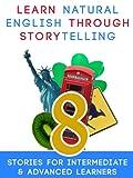 Learn Natural English Through Storytelling: 8