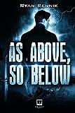 As Above, So Below: 1 (Augustino Case Files) by Ryan Rennik (24-Aug-2013) Paperback