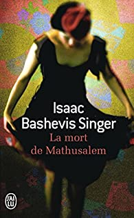 La mort de Mathusalem par Isaac Bashevis Singer