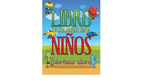 Libro de Colorear Para Ninos Coloreame Ahora BY Speedy ...