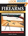 Antique Firearms Assembly/Disassembly...