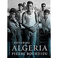 Picturing Algeria (A Columbia / SSRC Book)