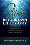 Star in Your Own Life Story, Amy Beth O'Brien, 0615794998