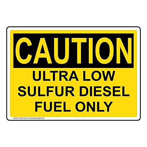 - Caution Ultra Low Sulfur Diesel Fuel Only OSHA Safety Label Decal, 5x3.5 in. 4-Pack Vinyl for Fuel by ComplianceSigns