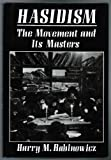 img - for Hasidism: The Movement and Its Masters by Harry W. Rabinowicz (1988-06-01) book / textbook / text book