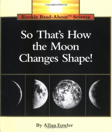 Shape Series (So That's How the Moon Changes Shape (Rookie Read-About Science Series))