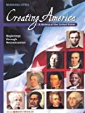 Creating America: Student Edition Beginnings through Reconstruction 2007