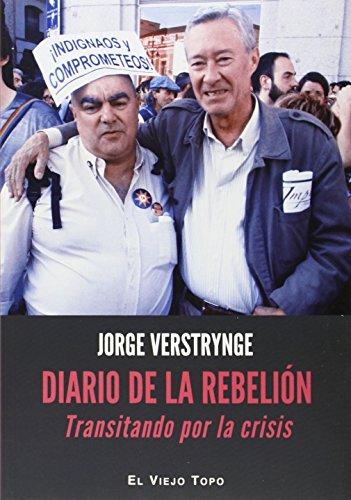 Descargar Libro Diario De La Rebelión: Transitando Por La Crisis Jorge Verstrynge