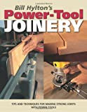 Bill Hylton's Power-Tool Joinery, Bill Hylton, 1558707387