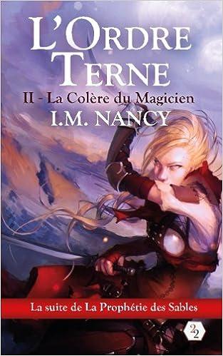 L'ORDRE TERNE (Tome 2) LA COLERE DU MAGICIEN de Isabelle M Nancy 51eoA8AxmyL._SX311_BO1,204,203,200_
