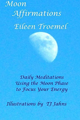 Moon Affirmations: Daily Meditations Using the Moon Phase to Focus Your Energy ebook