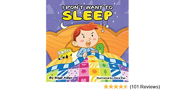 How To Help Kids Manage Sleep >> I Don T Want To Sleep Teaching Kids The Importance Of Sleep Bedtimes Sleep Children S Picture Book Book 1