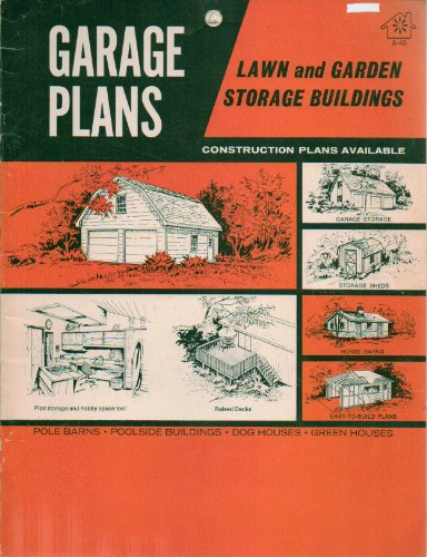 Garage Plans: Lawn and Garden Storage Buildings  Pole Barns Poolside Buildings Dog Houses Greenhouses Garage Storage Storage Sheds Horse Barns EasyToBuild Plans Hobby Space Raised Decks