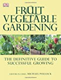 Vegetable and Fruit Gardening, Dorling Kindersley Publishing Staff, 0756690560