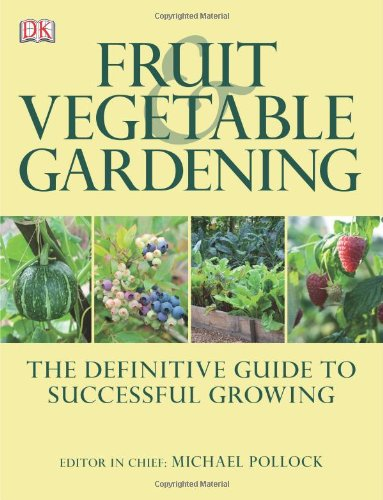 Fruit and Vegetable Gardening by DK Publishing