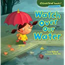 Watch Over Our Water (Cloverleaf Books ™ — Planet Protectors)