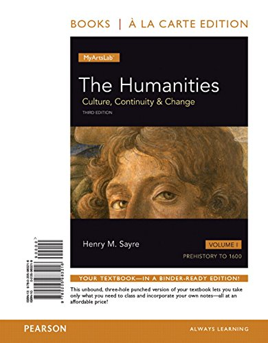 Humanities: Culture, Continuity and Change, The, Volume I, Books a la Carte Edition (3rd Edition)