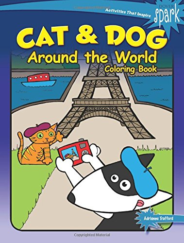 SPARK Cat & Dog Around the World Coloring Book Paperback – Jul 18 2017 Adrienne Trafford Dover Publications 0486814335 Activity Books