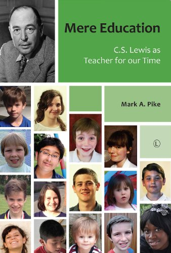Mere Education: C.S. Lewis as Teacher for our Time