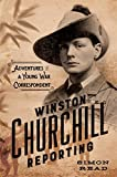 img - for Winston Churchill Reporting: Adventures of a Young War Correspondent book / textbook / text book