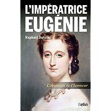 Impératrice Eugénie: l'obsession de l'honneur