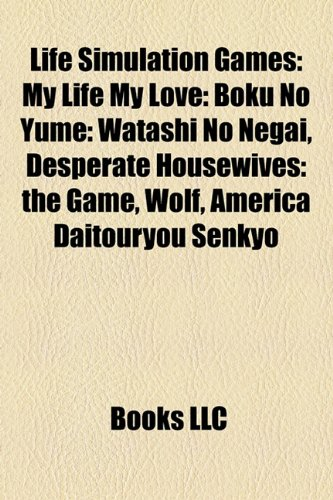 Life Simulation Game Introduction: My Life My Love: Boku No Yume: Watashi No Negai, Desperate Housewives: the Game, Wolf