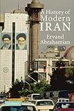 A History of Modern Iran, Ervand Abrahamian, 0521528917
