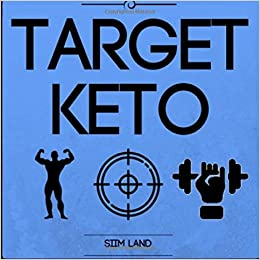 Target Keto The Targeted Ketogenic Diet For Low Carb Athletes To Build Muscle Burn Fat And Increase Performance Volume 3 Simple Keto Amazon Co Uk Land Siim 9781535184779 Books