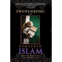 SWEDENBORG AND ESOTERIC ISLAM (SWEDENBORG STUDIES Book 4)