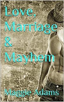 Love, Marriage & Mayhem (Tempered Steel Series Book 4) by [Adams, Maggie]