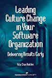 img - for Leading Culture Change in Your Software Organization: Delivering Results Early book / textbook / text book
