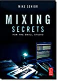 img - for Mixing Secrets for the Small Studio (Sound On Sound Presents.) book / textbook / text book