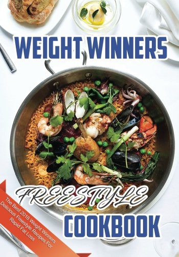 Weight Winners Freestyle Cookbook: The Best 2018 Weight Winners Delicious Freestyle Recipes For Rapid Fat Loss (weight watchers freestyle 2018) by Kristen Contos