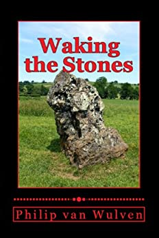 Waking the Stones by [van Wulven, Philip ]