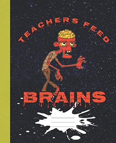 (Teachers Feed Brains Funny Halloween Orange Zombie Composition Wide-ruled blank line School Notebook (Halloween spooky covers:  Fun School Supplies &)