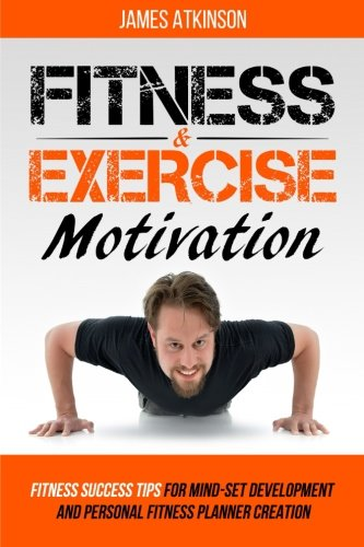 Fitness & Exercise Motivation: Fitness Success Tips for