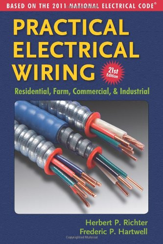 Practical Electrical Wiring: Residential, Farm, Commercial & Industrial: Based on the 2011 National Electrical Code pdf epub