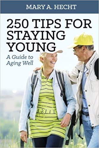 250 tips for staying young for seniors self help book
