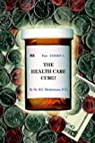 img - for Health Care Cure! book / textbook / text book