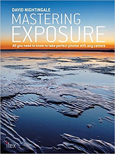 Book Mastering Exposure: All You Need to Know to Take Perfect Photos with any Camera (Ilex Introduction)