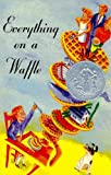 Everything on a Waffle by Polly Horvath front cover