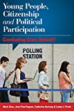 img - for Young People, Citizenship and Political Participation: Combating Civic Deficit? book / textbook / text book