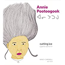 Annie Pootoogook: Cutting Ice