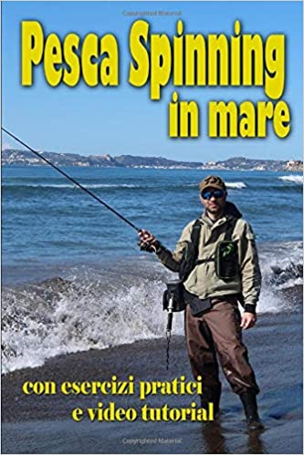 Pesca Spinning in mare: con esercizi pratici e video tutorial: Amazon ...