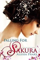 Falling For Sakura (Falling For Sakura Trilogy Book 1) (English Edition)